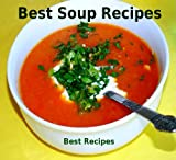 img - for Best Soup Recipes (Healthy Soup Recipes Cookbook) book / textbook / text book