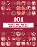 101 Things You Should Know How to Do (1402763085) by Powell, Michael