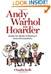 Andy Warhol Was a Hoarder: Inside the...