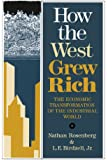 How the West Grew Rich: The Economic Transformation Of The Industrial World