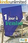 1 jour � Venise: Un guide touristique...