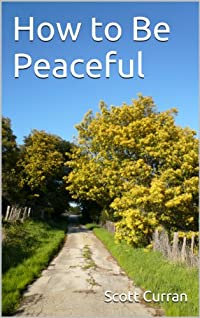 http://www.freeebooksdaily.com/2015/01/how-to-be-peaceful-by-scott-curran.html