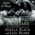 Their Virgin Secretary: Masters of Menage, Book 6 | Shayla Black,Lexi Blake