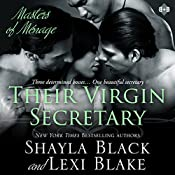 Their Virgin Secretary: Masters of Menage, Book 6 | [Shayla Black, Lexi Blake]