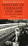 History of Germany 1918-2000: The Divided Nation (0631232087) by Fulbrook, Mary