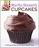 Martha Stewarts Cupcakes: 175 Inspired Ideas for Everyones Favorite Treat