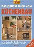 Das-grosse-Buch-vom-Kchenbau-So-gestalten-Sie-ihre-Traumkche-Komplettlsung-Einzelmbel-Zubehr