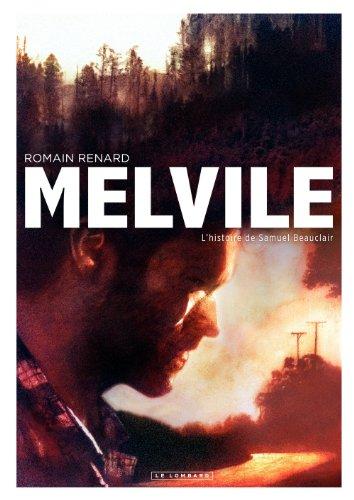 Romain Renard - Melvile - L'histoire de Samuel Beauclair