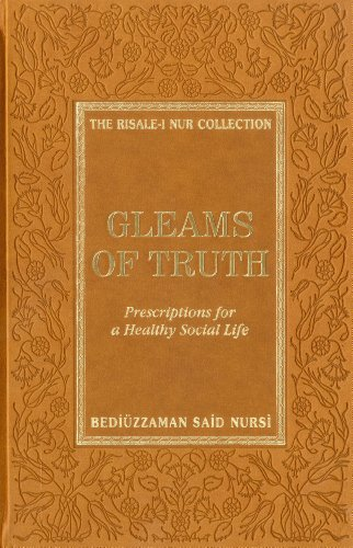 Gleams of Truth: Prescriptions for a Healthy Social Life (The Risale-I Nur Collection)