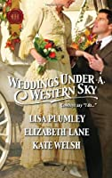 Weddings Under a Western Sky: The Hand-Me-Down Bride\\The Bride Wore Britches\\Something Borrowed, Something True