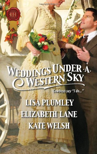 Image of Weddings Under a Western Sky: The Hand-Me-Down Bride\The Bride Wore Britches\Something Borrowed, Something True