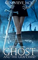 The Ghost and The Graveyard (Knight Games Book 1) (English Edition)