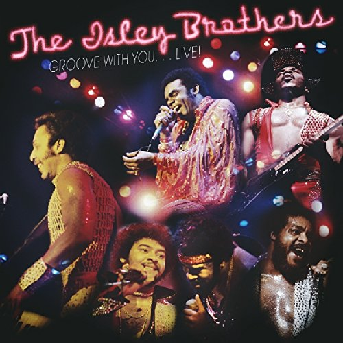 The Isley Brothers - Groove With You...live - Zortam Music