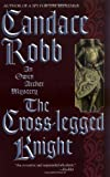 The Cross-Legged Knight (0446691666) by Candace Robb