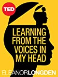 Learning from the Voices in My Head (TED Books Book 39) (English Edition)