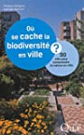 O� se cache la biodiversit� en ville...
