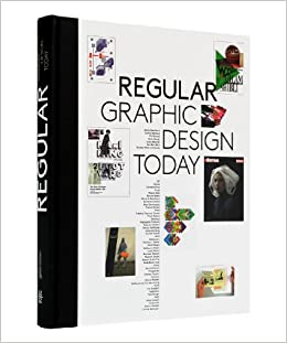 Regular: Graphic Design Today: R. Klanten, S. Ehmann, A