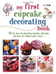 My First Cupcake Decorating Book: 35...
