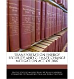 img - for Transportation Energy Security and Climate Change Mitigation Act of 2007 (Paperback) - Common book / textbook / text book