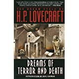 Dreams of Terror and Death: The Dream Cycle of H. P. Lovecraft ~ H.P. Lovecraft