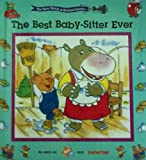 The Best Baby-Sitter Ever (The Busy World of Richard Scarry)