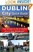 DUBLIN City 'Quick Guide' - Top things to do in Dublin on a 3 day Weekend!