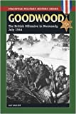 img - for Goodwood: The British Offensive in Normandy, July 1944 (Stackpole Military History Series) by Ian Daglish (2009-03-30) book / textbook / text book