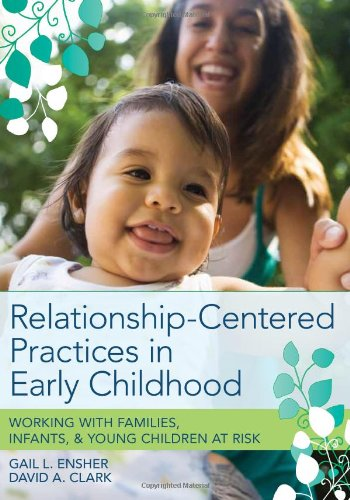 Relationship-Centered Practices in Early Childhood:...