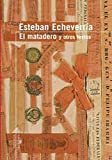 img - for El Matadero: Y Otros Textos (Serie Roja Alfaguara) (Spanish Edition) book / textbook / text book