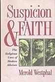 Suspicion & Faith The Religious Uses Of Modern At