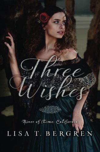 Three Wishes (River of Time: California) (Volume 1)