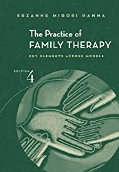 The Practice of Family Therapy: Key Elements Across Models