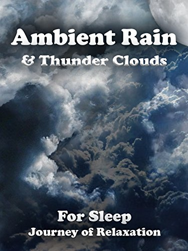 Ambient Rain & Thunder Clouds for Sleep