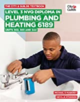 The City & Guilds Textbook: Level 3 NVQ Diploma in Plumbing and Heating 6189