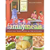 Williams-Sonoma Family Meals: Creating Traditions in the Kitchen ~ Maria Helm Sinskey