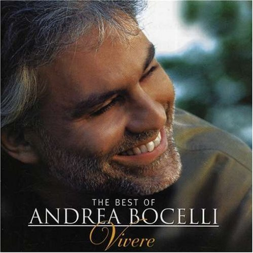 The Best of Andrea Bocelli: Vivere by Andrea Bocelli, David Foster, Walter Afanasieff, Pierpaolo / Luciani, Paolo Guerrini and Elio Isola