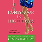 Honeymoon in High Heels: A High Heels Mysteries Novella | Gemma Halliday
