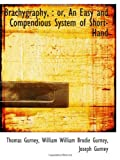 img - for Brachygraphy, : or, An Easy and Compendious System of Short-Hand book / textbook / text book
