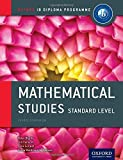 IB Mathematical Studies Standard Level Course Book: Oxford IB Diploma Program (Oxford Ib Diploma Programme)