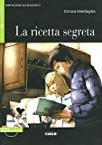 Ricetta Segreta+cd Novita (Imparare Leggendo)