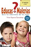img - for  Educas o Malcr as?: Guia las emociones de los ni os (Spanish Edition) book / textbook / text book