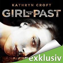 Girl With No Past Hörbuch von Kathryn Croft Gesprochen von: Jana Kozewa