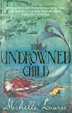 The Undrowned Child (1444000047) by Lovric, Michelle