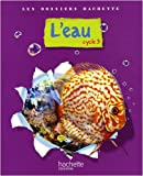 L'eau : Cycle 3