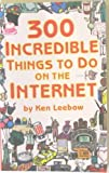 img - for 300 Incredible Things To Do On The Internet book / textbook / text book