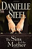 Danielle Steel The Sins of the Mother