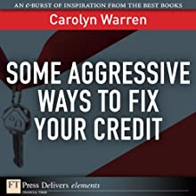 Some Aggressive Ways to Fix Your Credit (       UNABRIDGED) by Carolyn Warren Narrated by Gabra Zackman
