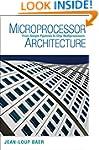 Microprocessor Architecture: From Sim...