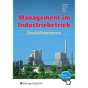 Management im Industriebetrieb. Band 1: Geschäftsprozesse
