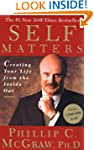 Self Matters: Creating Your Life from...